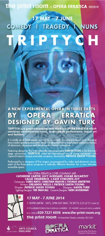 TRIPTYCH EFLYER 1 copy 355x796 TRIPTYCH a new experimental opera by Opera Erratica with set design by Gavin Turk